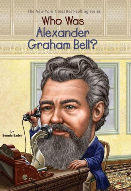 alexander graham bell biography movie who was alexander graham bell by bonnie bader david