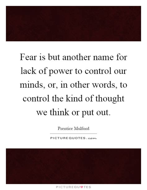 fear is but another name for lack of power to our