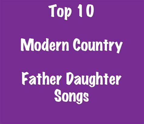 father daughter dance grad song top 10 modern country father daughter songs this song