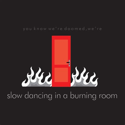 slow dancing in a burning room live slow dancing in a burning room live slow dancing in a