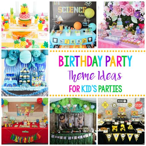 fun party themes 25 fun birthday party theme ideas fun squared
