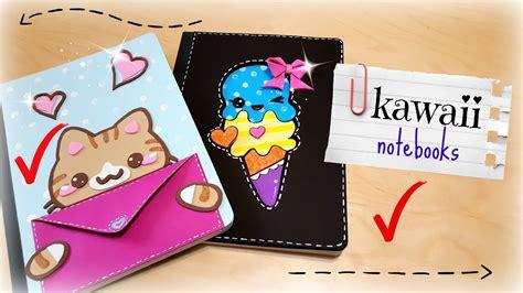 ideas para forrar libretas vero vi 2 ideas muy kawaii para decorar tus cuadernos