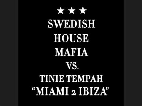 tinie tempah swedish house mafia swedish house mafia miami to ibiza feat tinie tempah w lyrics
