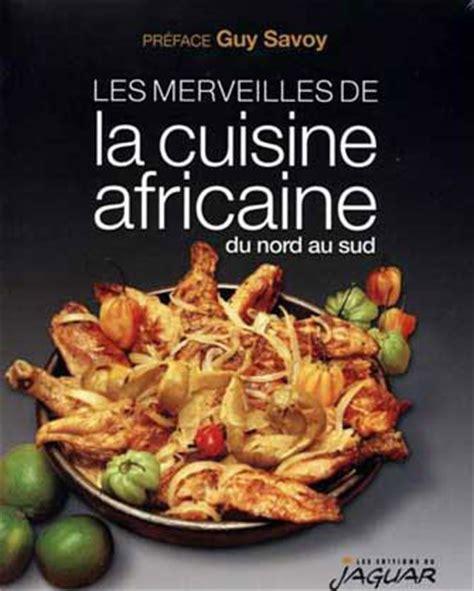 cuisine cor馥 du sud les merveilles de la cuisine africaine du nord au sud