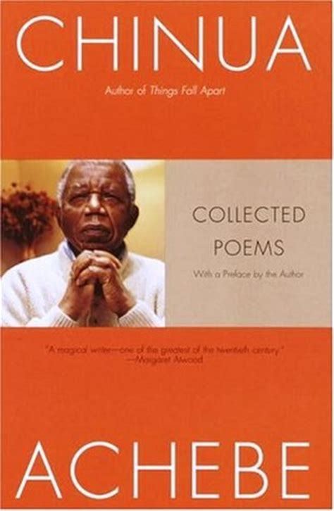 collected poems 1974 2004 books collected poems by chinua achebe