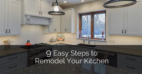 9 easy steps to remodel your kitchen home remodeling