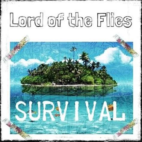 survival theme in lord of the flies lord of the flies survival and rescue activity school
