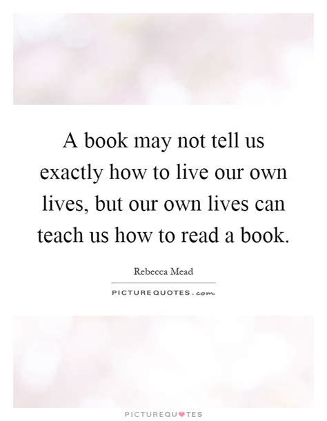 new book teaches how to quot break the a book may not tell us exactly how to live our own lives but picture quotes