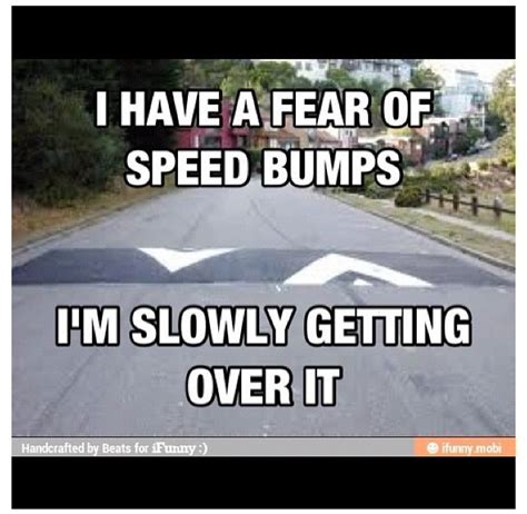 Speed Bump Meme - pin by elizabeth de moya on me me me me meme pinterest