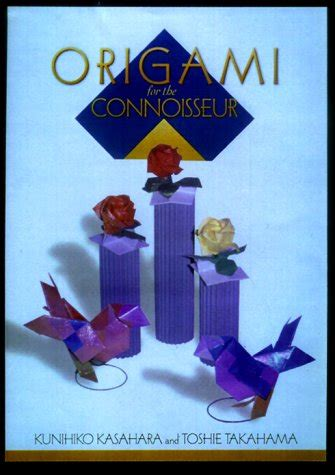 Origami For The Connoisseur - origami for the connoisseur by kunihiko kasahara reviews
