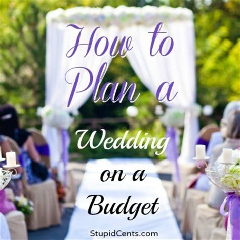 planning a wedding on budget how to plan a wedding on a budget