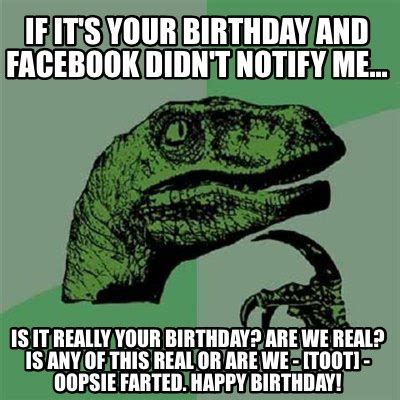 meme creator if it's your birthday and facebook didn't