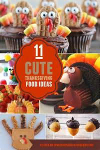 kids thanksgiving food 11 cute thanksgiving party food ideas spaceships and