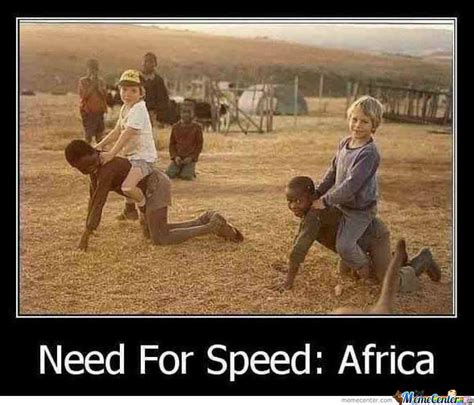 Meme Africa - need for speed africa by jurgen bardho meme center