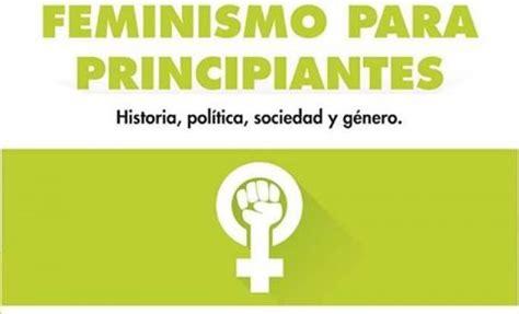 feminismo para principiantes spanish salamanca curso quot feminismo para principiantes historia pol 237 tica sociedad y g 233 nero quot cursos