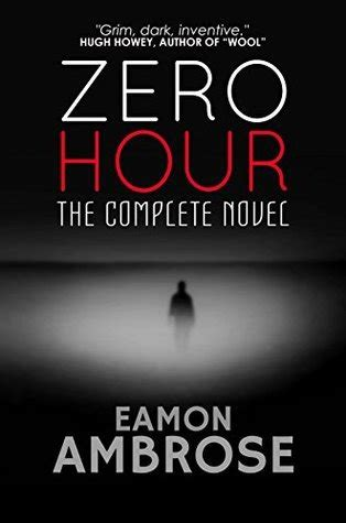 zero hour expeditionary books zero hour the complete novel by eamon ambrose reviews
