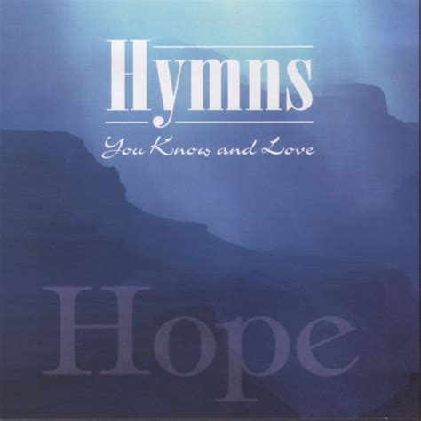 discovery house music the discovery singers hymns you know and love hope 1998