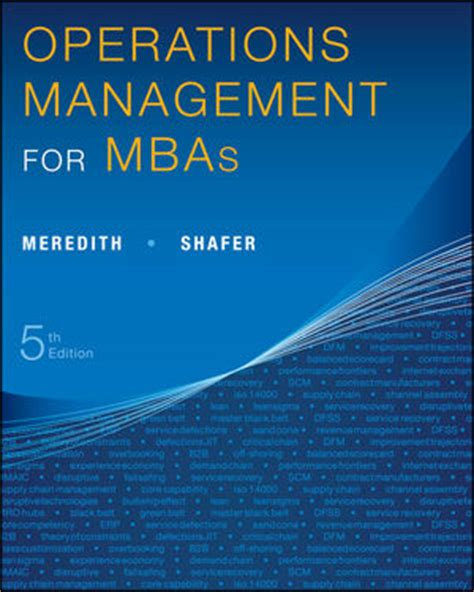 Best Operations Management Mba by Meredith Shafer Operations Management For Mbas 5th