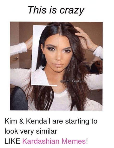 Kim K Meme - this is crazy kinnkcouture kim kendall are starting to