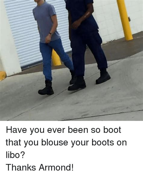 blouse your boots 25 best memes about blouse your boots blouse your boots