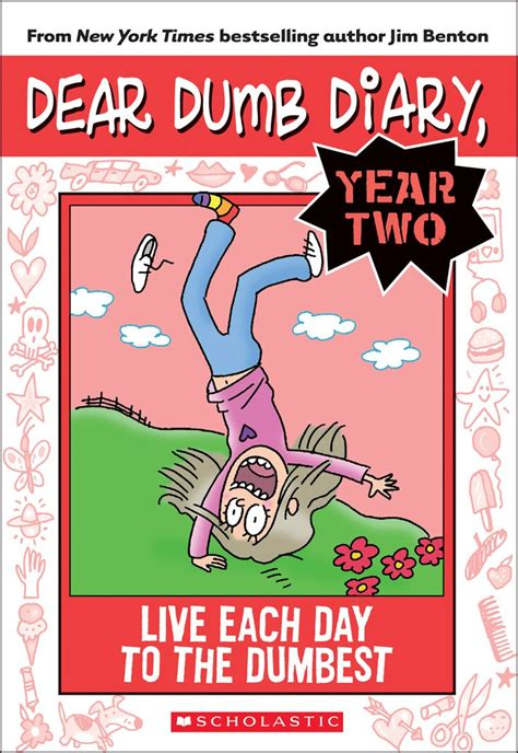 Live Each Day live each day to the dumbest by jim benton scholastic