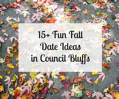 9 Fall Date Ideas by 15 Fabulously Fall Date Ideas In Council Bluffs
