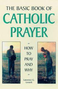 basic book of catholic prayer by lawrence lovasik | nook