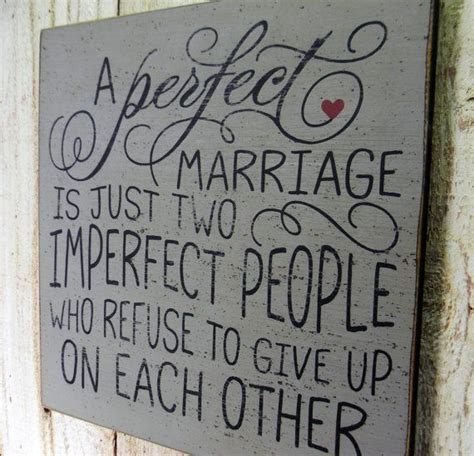 A perfect marriage/relationship is just two imperfect