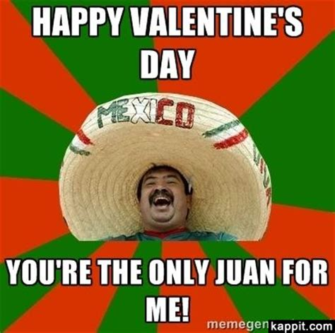 Dirty Valentines Day Memes - happy valentine s day you re the only juan for me