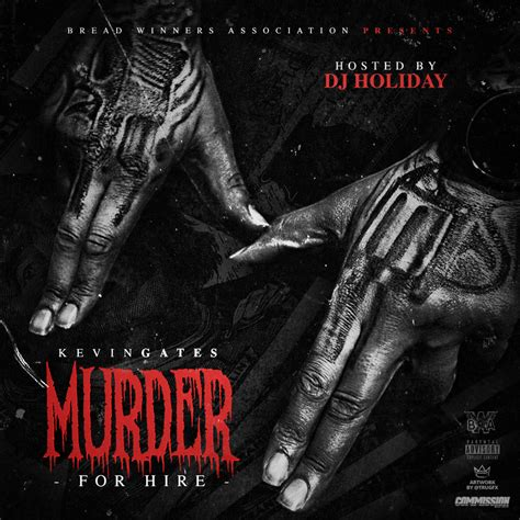 For Murder by Murder For Hire Mixtape By Kevin Gates Hosted By Dj