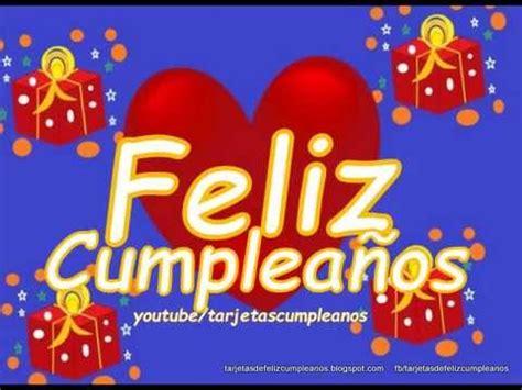 imagenes de cumpleaños youtube imagenes de cumplea 241 os animadas para enviar youtube
