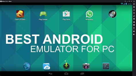 best for the best free android emulator for pc all time