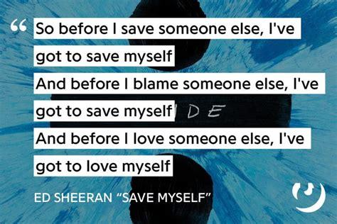 ed sheeran save myself lyrics save myself ed sheeran words pinterest