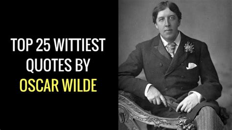 oscar wilde best quotes oscar wilde quotes top 25 wittiest quotes by oscar wilde