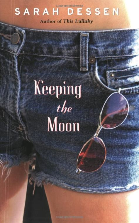 Keeping The Moon By Sarah Dessen Books Worth Reading