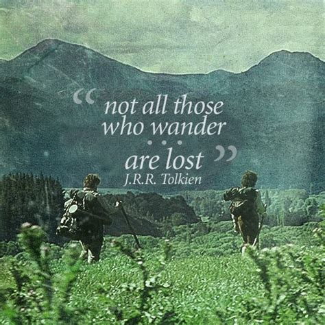 those who wander not all those who wander are lost on