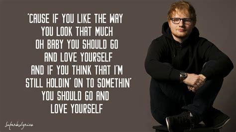 ed sheeran love yourself ed sheeran love yourself lyrics youtube
