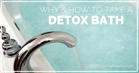 Detox Bath by Detox Bath Why And How Healthy Living How To