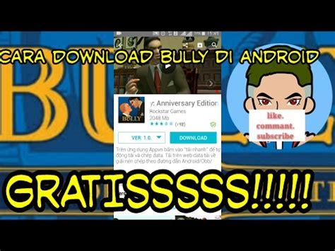Cara Mod Game Bully | cara download game bully mod apk di android gratiss youtube