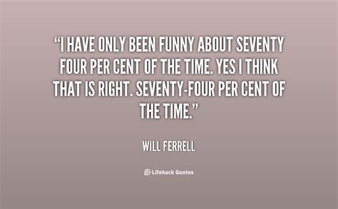 will ferrell quotes inspirational quotes will ferrell quotesgram