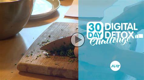 30 Day Digital Detox by Day 26 30 Day Digital Detox Challenge Digital Detox