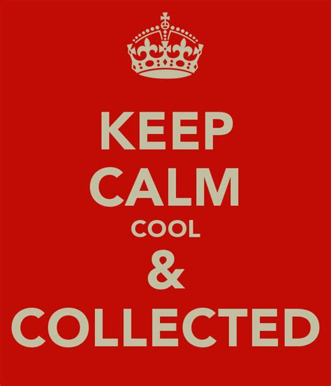 calm cool and collected keep calm cool collected poster bestmanwinskwok keep