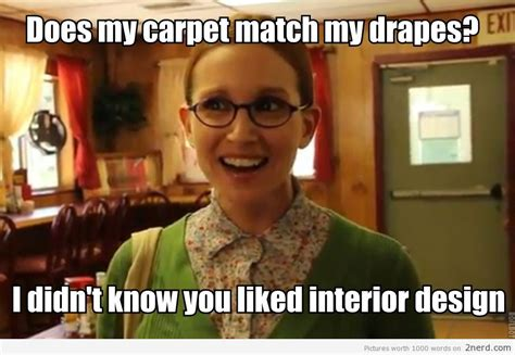 do the carpets match the drapes does the carpet match the drapes2 nerd 2 nerd2 nerd