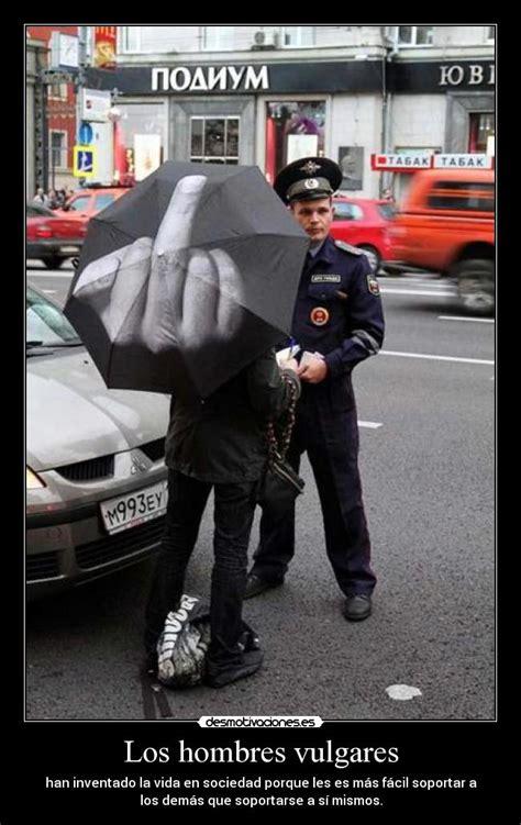 imagenes vulgares ofensivas los hombres vulgares desmotivaciones