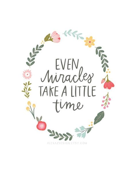 Took Inspiration From During Birth by Even Miracles Take A Time Cinderella Quote