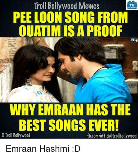 Indian Song Meme - 25 best memes about emraan hashmi emraan hashmi memes