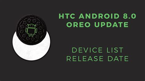 Android Oreo Release Date by Htc Oreo Update Rolling Out Now For Sprint U11 Users