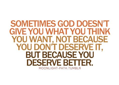 You Deserve Better by I Need God Quotes