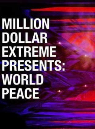 tv show million dollar extreme presents: world peace