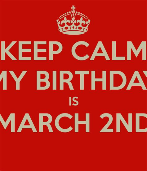 keep calm my birthday is march 2nd poster mo keep calm